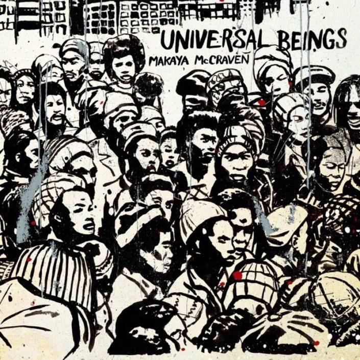 Makaya MCCRAVEN - Universal Beings