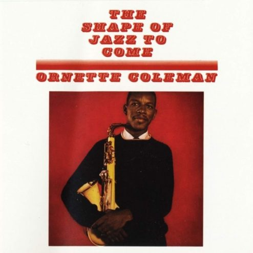 Ornette COLEMAN - SHAPE OF JAZZ TO COME