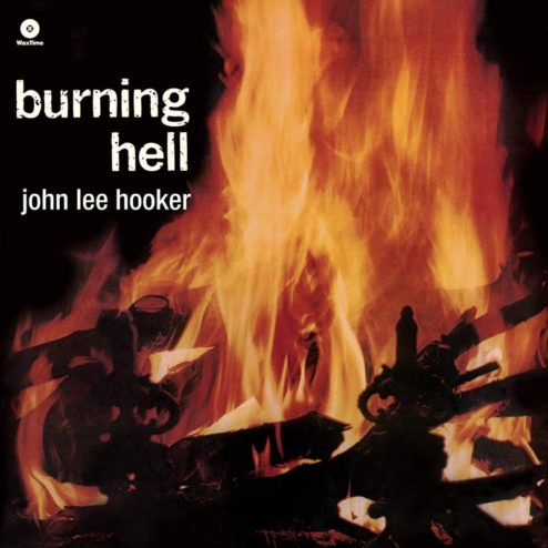 John Lee HOOKER - BURNING HELL