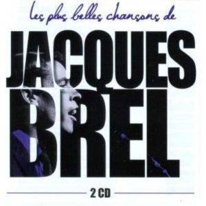 Jacques BREL - LES PLUS BELLES CHANSONS