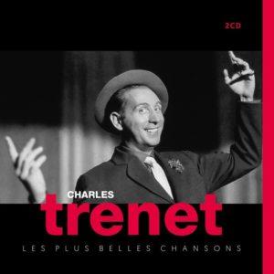 Charles TRENET - LES PLUS BELLES CHANSONS