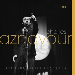Charles AZNAVOUR - LES PLUS BELLES CHANSONS